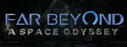 Far Beyond: A space odyssey