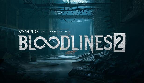 Vampire: The Masquerade® - Bloodlines™ 2 on Steam