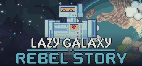Teaser image for Lazy Galaxy: Rebel Story