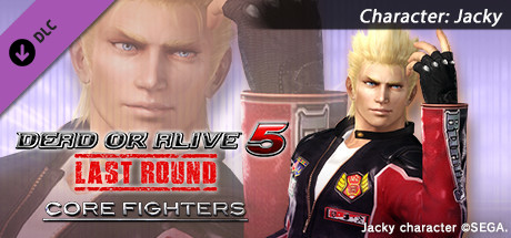 DEAD OR ALIVE 5 Last Round: Core Fighters Character: Jacky