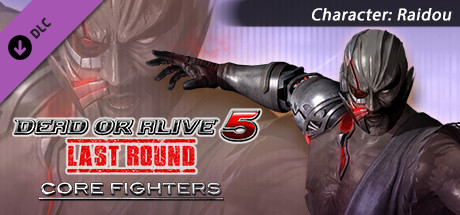 DEAD OR ALIVE 5 Last Round: Core Fighters Character: Raidou