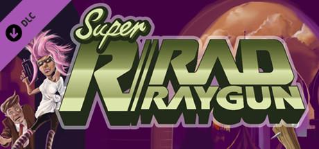 Super Rad Raygun - Soundtrack