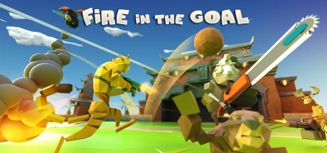 """Fire in the Goal """"轰个球"""""""