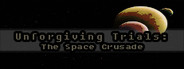 Unforgiving Trials: The Space Crusade