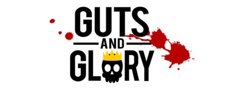 Guts and Glory - 勇气与荣耀