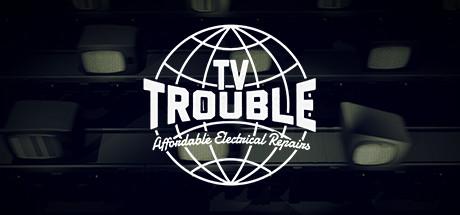 TV Trouble