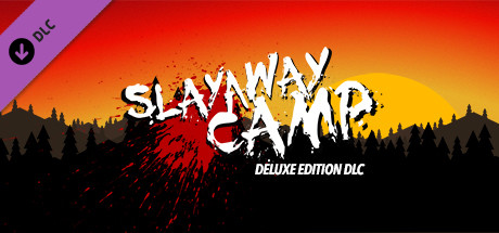 Slayaway Camp - Deluxe Edition DLC Pack