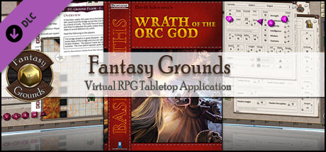 Fantasy Grounds - PFRPG Basic Paths: Wrath of the Orc God