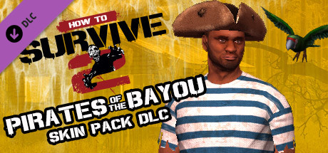 How To Survive 2 - Pirates of the Bayou Skin Pack