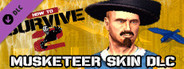 How To Survive 2 - Musketeer Skin Pack