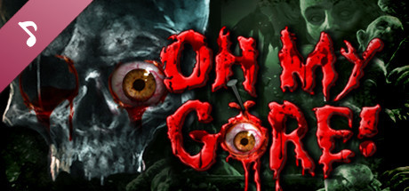 Oh My Gore! Soundtrack