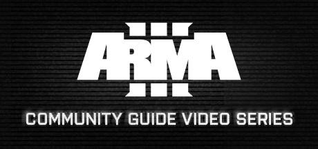 Arma 3 Community Guide Series