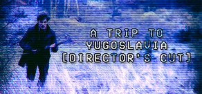 A Trip to Yugoslavia: Director's Cut cover art