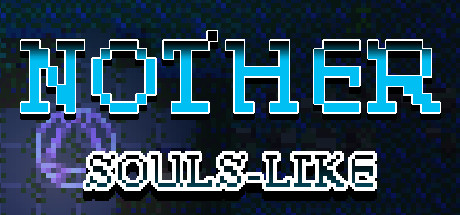 Nother: an indie souls-like on Steam