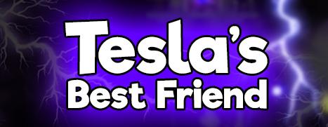 Tesla's Best Friend