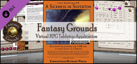 Fantasy Grounds - One on One Adventures #14: A Sickness in Silverton (PFRPG)