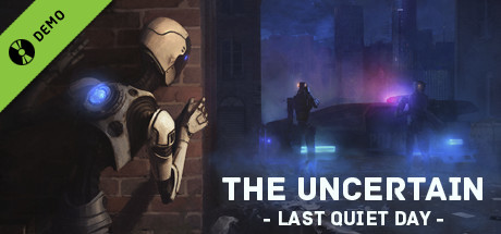 The Uncertain: Episode 1 - The Last Quiet Day Demo