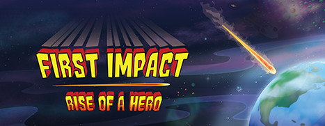 First Impact: Rise of a Hero