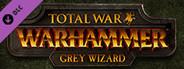 Total War: WARHAMMER - Grey Wizard