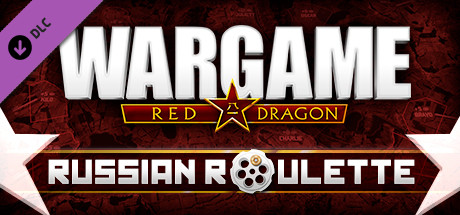 Wargame: Red Dragon - Russian Roulette [10vs10 Map DLC]