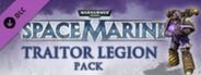 Warhammer 40,000: Space Marine - Traitor Legions Pack