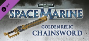 Warhammer 40,000: Space Marine - Golden Relic Chainsword cover art