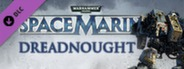 Warhammer 40,000: Space Marine - Dreadnought Assault