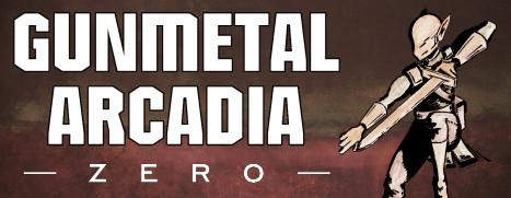 Gunmetal Arcadia Zero - 青铜牧歌 Zero