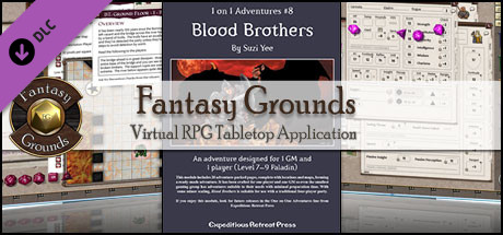Fantasy Grounds - 1 on 1 Adventures #8: Blood Brothers (3.5E/PFRPG)