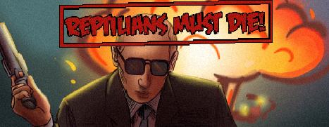 Reptilians Must Die! - 爬虫必须死!
