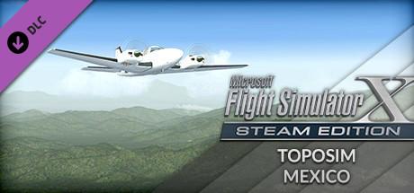 FSX Steam Edition: Toposim Mexico Add-On on Steam