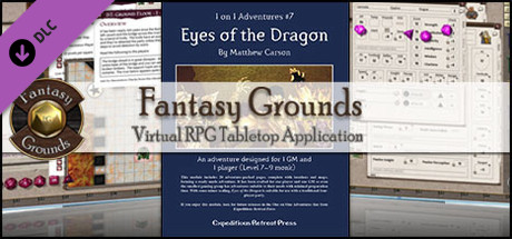 Fantasy Grounds -  1 on 1 Adventures #7: Eyes of the Dragon (3.5E/PFRPG)