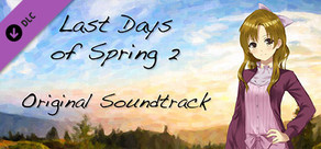 Last Days of Spring 2 Soundtrack and Directors Commentary cover art