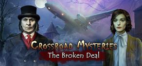 Crossroad Mysteries: The Broken Deal cover art
