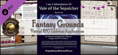 Fantasy Grounds - 1 on 1 Adventures #5: Vale of the Sepulcher (3.5E/PFRPG)