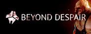 Beyond Despair