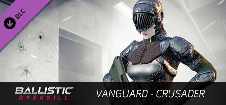 Ballistic Overkill - Vanguard: Crusader