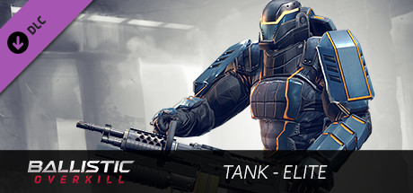 Ballistic Overkill - Tank: Elite