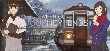 When Our Journey Ends - A Visual Novel cover art