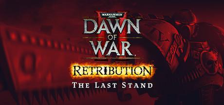 Dawn of War II: Retribution – The Last Stand