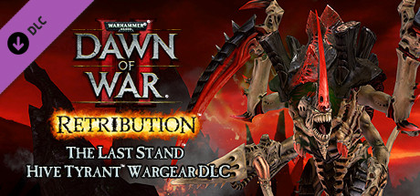 Warhammer 40,000: Dawn of War II: Retribution - Hive Tyrant Wargear DLC