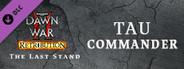 Warhammer 40,000: Dawn of War II - Retribution - Last Stand Tau Commander