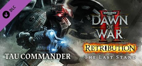 Купить Warhammer 40,000: Dawn of War II - Retribution - The Last Stand Tau Commander (DLC)