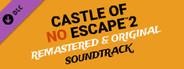 Castle of no Escape 2 Original + Remixed SoundTrack