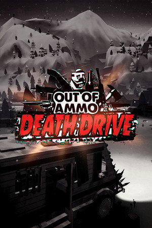 Out of Ammo 2: Death Drive poster image on Steam Backlog