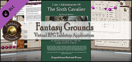 Fantasy Grounds - 1 on 1 Adventures #4: The Sixth Cavalier (PFRPG/3.5E)