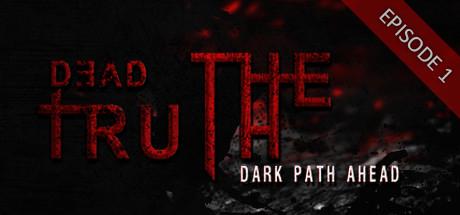Купить DeadTruth: The Dark Path Ahead