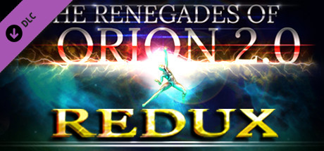The Renegades of Orion 2.0 - Redux