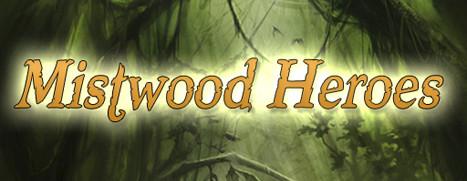 Mistwood Heroes - 迷雾丛林英雄传