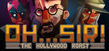 Oh...Sir! The Hollywood Roast Steam Game